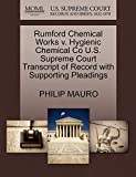 MAURO, PHILIP: Rumford Chemical Works v. Hygienic Chemical Co U.S. Supreme Court Transcript of Record with Supporting Pleadings