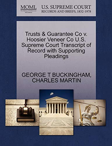 trusts-guarantee-co-v-hoosier-veneer-co-us-supreme-court-transcript-of-record-with-supporting-pleadings