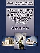 Missouri, K & T R Co of Texas v. Plano…