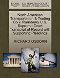 OSBORN, RICHARD: North American Transportation & Trading Co v. Ransberry U.S. Supreme Court Transcript of Record with Supporting Pleadings