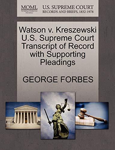 watson-v-kreszewski-us-supreme-court-transcript-of-record-with-supporting-pleadings