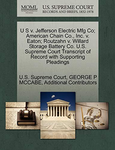 u-s-v-jefferson-electric-mfg-co-american-chain-co-inc-v-eaton-routzahn-v-willard-storage-battery-co-us-supreme-court-transcript-of-record-with-supporting-pleadings