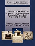 ONEN, BERNARD J: Consumers Power Co v. City of Allegan U.S. Supreme Court Transcript of Record with Supporting Pleadings