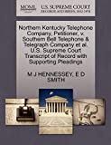 HENNESSEY, M J: Northern Kentucky Telephone Company, Petitioner, v. Southern Bell Telephone & Telegraph Company et al. U.S. Supreme Court Transcript of Record with Supporting Pleadings