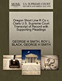 SMITH, GEORGE H: Oregon Short Line R Co v. Claris U.S. Supreme Court Transcript of Record with Supporting Pleadings