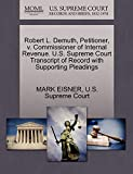 EISNER, MARK: Robert L. Demuth, Petitioner, v. Commissioner of Internal Revenue. U.S. Supreme Court Transcript of Record with Supporting Pleadings