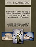 DAVIS, JAMES A: Franklin Soc for Home Bldg & Sav v. Bennett U.S. Supreme Court Transcript of Record with Supporting Pleadings
