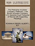 GREER, ROWAN A: The Petersime Incubator Company, Petitioner, v. the Bundy Incubator Company. U.S. Supreme Court Transcript of Record with Supporting Pleadings