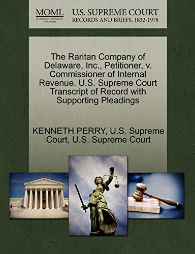 the-raritan-company-of-delaware-inc-petitioner-v-commissioner-of-internal-revenue-us-supreme-court-transcript-of-record-with-supporting-pleadings