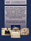 HARTSON, NELSON: Neil E. Reid, Circuit Judge of the Sixteenth Judicial Circuit Sitting In and For the County of Saginaw, Petitioner, v. Second National Bank and Trust ... of Record with Supporting Pleadings