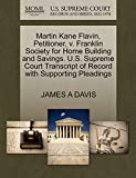 DAVIS, JAMES A: Martin Kane Flavin, Petitioner, v. Franklin Society for Home Building and Savings. U.S. Supreme Court Transcript of Record with Supporting Pleadings