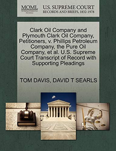 clark-oil-company-and-plymouth-clark-oil-company-petitioners-v-phillips-petroleum-company-the-pure-oil-company-et-al-us-supreme-court-transcript-of-record-with-supporting-pleadings
