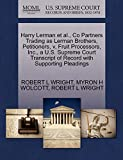 WRIGHT, ROBERT L: Harry Lerman et al., Co Partners Trading as Lerman Brothers, Petitioners, v. Fruit Processors, Inc., a U.S. Supreme Court Transcript of Record with Supporting Pleadings