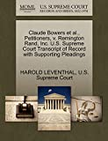 LEVENTHAL, HAROLD: Claude Bowers et al., Petitioners, v. Remington Rand, Inc. U.S. Supreme Court Transcript of Record with Supporting Pleadings