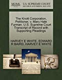 WHITE, HARVEY E: The Knott Corporation, Petitioner, v. Mary Hale Furman. U.S. Supreme Court Transcript of Record with Supporting Pleadings