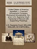 WALLER, WILLIAM: United States of America, Appellant, v. Crescent Amusement Company, Rockwood Amusements, Inc., et al. U.S. Supreme Court Transcript of Record with Supporting Pleadings
