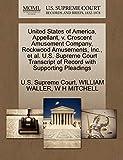 WALLER, WILLIAM: United States of America, Appellant, v. Crescent Amusement Company, Rockwood Amusements, Inc., et al. U.S. Supreme Court Transcript of Record with Supporting Pleadings