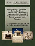 QUEL, SEYMOUR B: Morris Berman, Petitioner, v. Bernard J. Gillroy, Commissioner, Department of Housing and Buildings of U.S. Supreme Court Transcript of Record with Supporting Pleadings