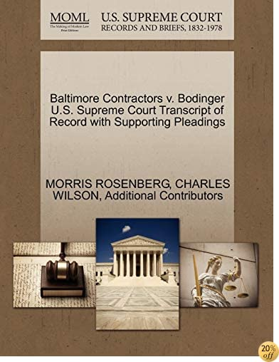 Baltimore Contractors v. Bodinger U.S. Supreme Court Transcript of Record with Supporting Pleadings