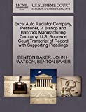 BAKER, BENTON: Excel Auto Radiator Company, Petitioner, v. Bishop and Babcock Manufacturing Company. U.S. Supreme Court Transcript of Record with Supporting Pleadings