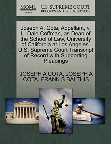 joseph-a-cota-appellant-v-l-dale-coffman-as-dean-of-the-school-of-law-university-of-california-at-los-angeles-us-supreme-court-transcript-of-record-with-supporting-pleadings