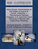 BAKER, NATHAN: Alma Schulz, Administratrix of the Estate of August M. Schulz, Petitioner, v. Pennsylvania Railroad Company. U.S. Supreme Court Transcript of Record with Supporting Pleadings