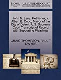 THOMPSON, CRAIG: John N. Lenz, Petitioner, v. Albert E. Cobo, Mayor of the City of Detroit. U.S. Supreme Court Transcript of Record with Supporting Pleadings