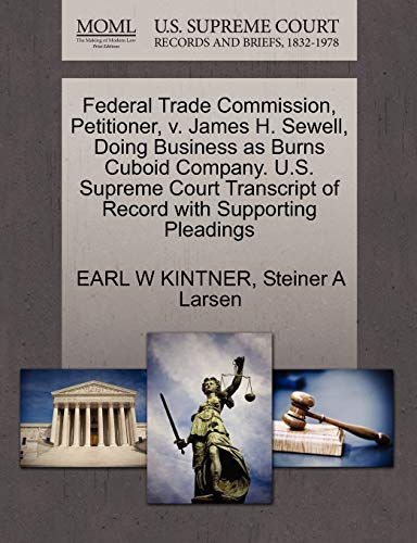 federal-trade-commission-petitioner-v-james-h-sewell-doing-business-as-burns-cuboid-company-us-supreme-court-transcript-of-record-with-supporting-pleadings