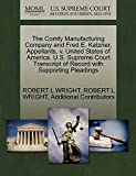 WRIGHT, ROBERT L: The Comfy Manufacturing Company and Fred E. Katzner, Appellants, v. United States of America. U.S. Supreme Court Transcript of Record with Supporting Pleadings