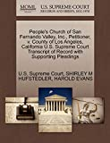 HUFSTEDLER, SHIRLEY M: People's Church of San Fernando Valley, Inc., Petitioner, v. County of Los Angeles, California U.S. Supreme Court Transcript of Record with Supporting Pleadings