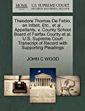 WOOD, JOHN C: Theodore Thomas De Febio, an Infant, Etc., et al., Appellants, v. County School Board of Fairfax County et al. U.S. Supreme Court Transcript of Record with Supporting Pleadings