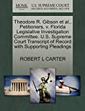 CARTER, ROBERT L: Theodore R. Gibson et al., Petitioners, v. Florida Legislative Investigation Committee. U.S. Supreme Court Transcript of Record with Supporting Pleadings