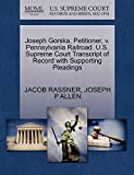 RASSNER, JACOB: Joseph Gorska, Petitioner, v. Pennsylvania Railroad. U.S. Supreme Court Transcript of Record with Supporting Pleadings