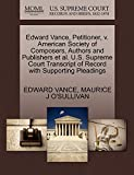 VANCE, EDWARD: Edward Vance, Petitioner, v. American Society of Composers, Authors and Publishers et al. U.S. Supreme Court Transcript of Record with Supporting Pleadings