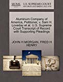 MORGAN, JOHN H: Aluminum Company of America, Petitioner, v. Sam H. Loveday et al. U.S. Supreme Court Transcript of Record with Supporting Pleadings