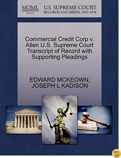 Commercial Credit Corp v. Allen U.S. Supreme Court Transcript of Record with Supporting Pleadings