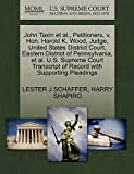 SCHAFFER, LESTER J: John Taxin et al., Petitioners, v. Hon. Harold K. Wood, Judge, United States District Court, Eastern District of Pennsylvania, et al. U.S. Supreme Court Transcript of Record with Supporting Pleadings