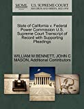 BENNETT, WILLIAM M: State of California v. Federal Power Commission U.S. Supreme Court Transcript of Record with Supporting Pleadings