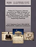 FERGUSON, WILLIAM M: William M. Ferguson, Attorney General for the State of Kansas, et al., Appellants, v. Frank C. Skrupa, d/b/a Credit Advisors. U.S. Supreme Court Transcript of Record with Supporting Pleadings