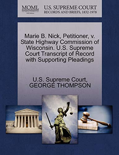marie-b-nick-petitioner-v-state-highway-commission-of-wisconsin-us-supreme-court-transcript-of-record-with-supporting-pleadings