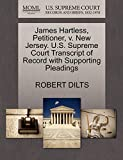 DILTS, ROBERT: James Hartless, Petitioner, v. New Jersey. U.S. Supreme Court Transcript of Record with Supporting Pleadings
