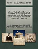 JACOBSON, EDWARD: Warren Trading Post Company, Appellant, v. Arizona State Tax Commission et al. U.S. Supreme Court Transcript of Record with Supporting Pleadings
