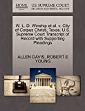 DAVIS, ALLEN: W. L. D. Winship et al. v. City of Corpus Christi, Texas. U.S. Supreme Court Transcript of Record with Supporting Pleadings
