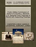 GRAY, CHESTER H: Public Utilities Commission of District of Columbia v. Bebchick U.S. Supreme Court Transcript of Record with Supporting Pleadings