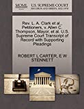CARTER, ROBERT L: Rev. L. A. Clark et al., Petitioners, v. Allen C. Thompson, Mayor, et al. U.S. Supreme Court Transcript of Record with Supporting Pleadings