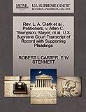CARTER, ROBERT L: Rev. L. A. Clark et al., Petitioners, v. Allen C. Thompson, Mayor, et al. U.S. Supreme Court Transcript of Record with Supporting Pleadings