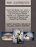 SHAPIRO, HARRY: Food Fair Stores, Inc., et al. v. Zoning Board of Appeals of City of Pompano Beach, Florida. U.S. Supreme Court Transcript of Record with Supporting Pleadings