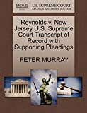 MURRAY, PETER: Reynolds v. New Jersey U.S. Supreme Court Transcript of Record with Supporting Pleadings