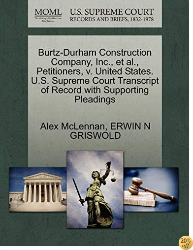 Burtz-Durham Construction Company, Inc., et al., Petitioners, v. United States. U.S. Supreme Court Transcript of Record with Supporting Pleadings