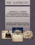 PEPPER, VINCENT A: Crowder (F.L.) v. Federal Communications Commission U.S. Supreme Court Transcript of Record with Supporting Pleadings